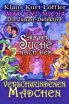 Auf der Suche nach dem verschwundenen Mädchen: Max und Micha - Die Junior Detektive vom Wolfgangsee (German Edition) by Klaus Kurt Löffler, http://www.amazon.com/dp/B00NX2ZZ9S/ref=cm_sw_r_pi_dp_O6.2ub0790A36