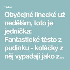 Obyčejné linecké už nedělám, toto je jednička: Fantastické těsto z pudinku - koláčky z něj vypadají jako z cukrárny! - Strana 2 z 2 - youi.cz Ale, Ales