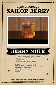 Jerry Mule. Sailor Jerry Spiced Rum, ginger beer or ginger ale, lime wedges. Page no longer exists