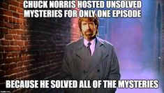 Chuck Norris Memes, Mystery, Funny Things, Fictional Characters, Funny Stuff, Fun Things, So Funny, Fantasy Characters