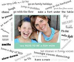 100 Ways to Be A Fun Mom.