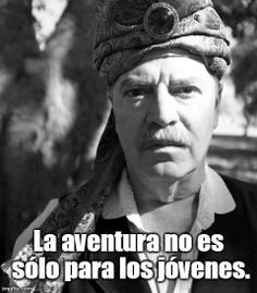 """""""Adventure is not just for the young."""" ~Pop Haydn, Spanish"""