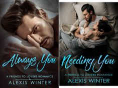 A Friends to Lovers Romance (2 Book Series) by Alexis Winter
