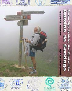 Seven Tips to Make the Most of the Camino de Santiago by Cheri Powell, http://www.amazon.com/dp/B00CH22IMM/ref=cm_sw_r_pi_dp_7myztb0KA8BSZ