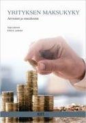 Kuvaus: Yrityksen maksukyvyn ennakointi ja arviointi ovat yrityksen toiminnan jatkuvuuden kannalta avainasemassa. Tässä uutuuskirjassa tarkastellaan tekijöitä, joiden on havaittu olevan yhteydessä yritysten maksukykyyn. Teoksessa tarkastellaan mm. yrityksen maksukyvyn arviointikeinoja sekä esitellään malleja, joiden avulla voidaan ennakoida yrityksen tulevaa maksukykyä.