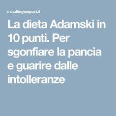 La dieta Adamski in 10 punti. Per sgonfiare la pancia e guarire dalle intolleranze