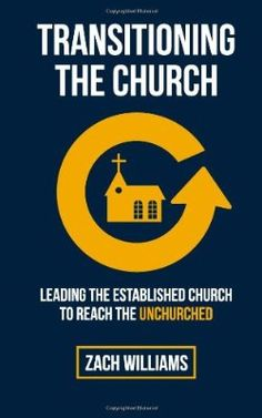 Leading the established church to reach the unchurched