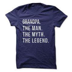 Grandpa. The man. The myth. The legend. (Also available in other names)