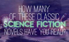 How Many Of These Classic Science Fiction Novels Have You Read