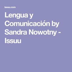 Lengua y Comunicación by Sandra Nowotny - Issuu