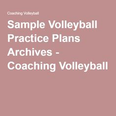 Sample Volleyball Practice Plans Archives - Coaching Volleyball