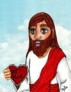 A Valentine from Jesus.  www.facebook.com/TheGoodNewsCartoon
