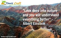 """Look deep into nature and you will understand  everything better"" ~ Albert Einstein www.tourscraft.com"