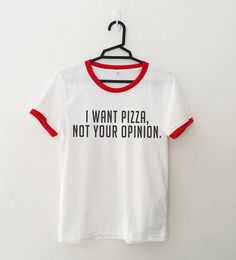 I want pizza Ringer funny T Shirt with saying Tumblr Quote Shirt for teens…