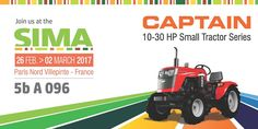 We are manufacturing mini tractors for farmers which can be used in small fragmented area with all capabilities like big tractor. And we are going to participate in 'SIMA 2017' IN PARIS NORD VILLEPINTE, FRANCE. STALL No. - 5b A 096 We will be happy to see you at the exhibition and our stall as well. Your Presence will add Goodwill... Date : 26 FEB to 02 MAR, 2017 Event location : Parc des Expositions de Paris Nord Villepinte, Paris, France