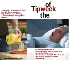 """This week's product tip is from Parmjit Manchanayake; """"My Dad has been drinking Aloe Vera Gel for nearly three months. At night time he used to snore so loudly that we could hear him in the living room. But thanks to Forever's Aloe Vera Gel the snoring has stopped"""" http://www.be-forever.de/aloevera-wellness-shop/"""