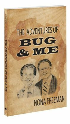 Adventures of Bug & Me, The by Nona Freeman. $9.60. 127 pages. Publisher: Word Aflame Press (January 26, 2011). Author: Nona Freeman. The adventures of Bug and Nona Freeman while missionaries to Africa. Show more Show less