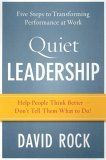 Quiet Leadership - Workplace Coaching - 'Help people think better, don't tell them what to do'