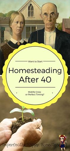 Homesteading After 40 - Midlife Crisis or Perfect Timing? The experience and advice of midlife homesteaders After 40 - Midlife Crisis or Perfect Timing? The experience and advice of midlife homesteaders! Off Grid Homestead, Homestead Farm, Homestead Living, Homestead Survival, Survival Tips, Survival Skills, Midlife Crisis, Living Off The Land, Living At Home