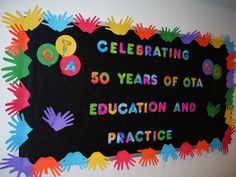 April is OT Month - how will you promote OT? Notice Board Decoration, School Board Decoration, School Decorations, 60 Year Anniversary, Anniversary Quotes, Anniversary Gifts, School Birthday, 25th Birthday, School Murals