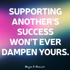 Find success in helping others succeed! #inspiration #smallbiz #motivate #encourage #entrepreneur #megankharrison