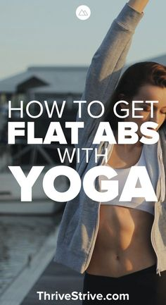 Yoga is great for building strong abs and getting a flatter stomach. Here is how to get flat abs with yoga with some poses and workouts for beginners.