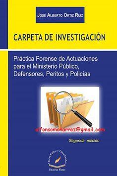 LIBROS EN DERECHO: CARPETA DE INVESTIGACIÓN práctica forense de actua...