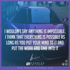I wouldn't say anything is impossible. I think that everything is possible as long as you put your mind to it and put the work and time into it. #working #founder #startup #buyinghealth #comprandosalud #money #magazine #moneymaker #startuplife #successful #passion #inspiredaily #hardwork #hardworkpaysoff #desire #motivation #motivational #lifestyle #happiness #entrepreneur #entrepreneurs #entrepreneurship #entrepreneurlife #business #businessman #quoteoftheday #businessowner #businessw..