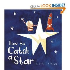 How To Catch A Star by Oliver Jeffers, Oliver Jeffers Oliver Jeffers, Growth Mindset Book, Procedural Writing, Mentor Texts, Lectures, Read Aloud, Story Time, Childrens Books, Toddler Books