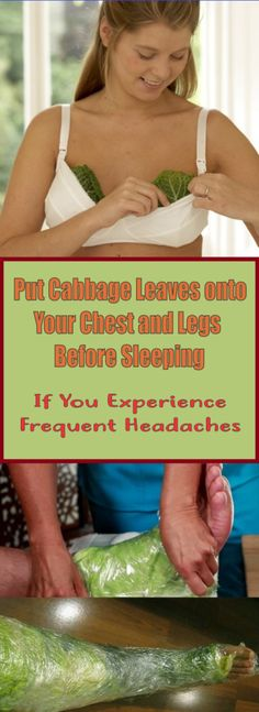 Put Cabbage Leaves onto Your Chest and Legs Before Sleeping If You Experience Frequent Headaches