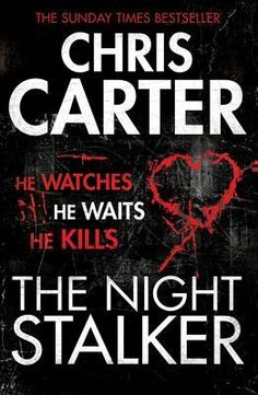 Book 13: The Night Stalker (Chris Carter)   Rating: ⭐⭐⭐⭐⭐