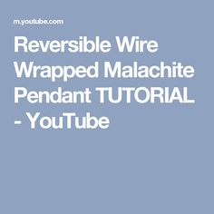 Reversible Wire Wrapped Malachite Pendant TUTORIAL - YouTube