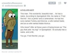 Fred.I have always mocked you...it's just...I NEVER KNEW YOU KNOW?IM SO SORRY.I CANT *wipes tear* IM SORRY