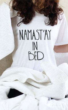 Graphic Tee - Namast'ay In Bed