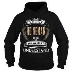 HEINEMAN  Its a HEINEMAN Thing You Wouldnt Understand  T Shirt Hoodie Hoodies YearName Birthday