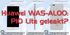 Huawei WAS-AL00: P10 Lite als Nova Youth Edition in China? #Leak #huawei_nova_youth_edition #huawei_p10_lite