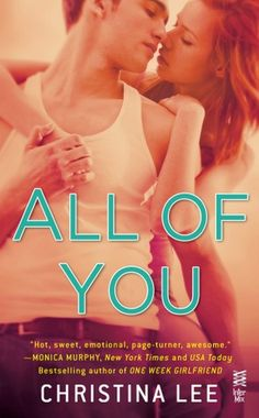 All of You by Christina Lee | Publisher: InterMix / Penguin Group | Release Date: September 17, 2013 | www.christinalee.net | Contemporary Romance / New Adult
