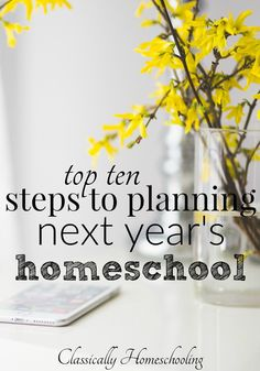 The sun is shining, the birds are singing, and the flowers are blooming. It's time to start planning next year's homeschool!