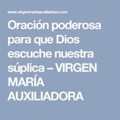 Oración poderosa para que Dios escuche nuestra súplica – VIRGEN MARÍA AUXILIADORA