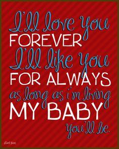 I'll love you forever, I'll like you for always.  https://www.facebook.com/KJPaperie