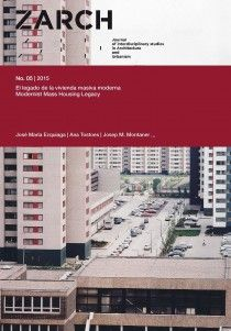 ZARCH: journal of interdisciplinary studies in architecture and urbanism. Nº 05/2015. El legado de la vivienda masiva moderna. Sumario e texto completo: http://arquitectura.unizar.es/zarch/index.php/es/numeros/numero-5  Na biblioteca: http://kmelot.biblioteca.udc.es/record=b1515729~S1*spi