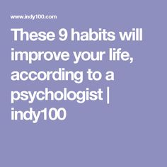 These 9 habits will improve your life, according to a psychologist | indy100