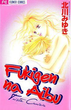 """Mangá: Fukigen na Aibu - Se você pensou que este mangá deve ser cheio de senas fortes (pela capa, também pensei) está enganado. O mangá relata os sentimentos, dúvidas e conflitos de Miori por se apaixonar por um garoto de apenas 15 anos, são poucas as cenas """"eróticas"""". Quanto ao traço, eu sinceramente amo o traço desta manga-ká, assim como gosto muito de suas histórias... Bom confiram mais este mangá, vale muito apena a leitura.#mangá #shoujo #FukigennaAibu #MiyukiKitagawa"""