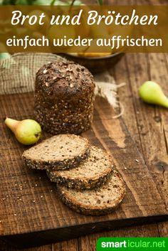Lecker wie vom Bäcker: Altes Brot nicht wegwerfen sondern auffrischen