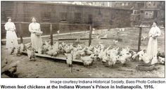 Image from http://hoosierhistorylive.org/images/Indiana-Womens-Prison-1916-women-feeding-chickens.png.