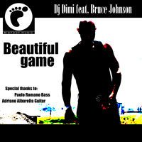 Dj Dimi feat. Bruce Johnson - Beautiful Game (original mix) by DjDimi on SoundCloud
