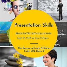 Sept 12 1-2:30pm:  Be sure to register for Brain Date 2: Presentation Skills with Sallyan Della Casa on Sat 12th Sept from 1pm. AED150 for the session. Be sure to get your tickets  to secure your spot. More details on the event page on the website or on the facebook page of @thebureaudubai