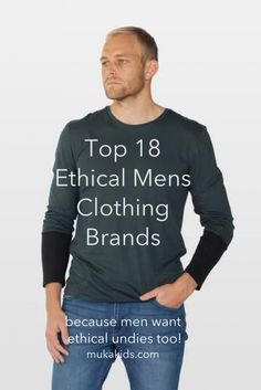 Top 18 Organic & Ethical Mens Clothing Brands - organic fair trade clothes for kidsorganic fair trade clothes for kids Mens Clothing Brands, Ethical Clothing, Ethical Fashion, Slow Fashion, Fashion Brands, Men's Fashion, Fair Trade Clothing, Fair Trade Fashion, Trade Clothes