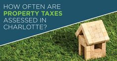 How Often Are Property Tax Rates Assessed in Charlotte?