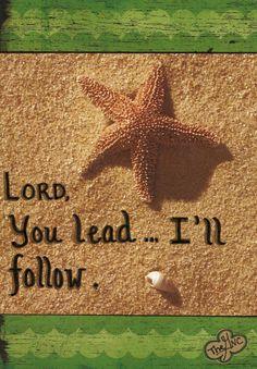 He leads....I follow <3 www.facebook.com/GoodNewsCartoon